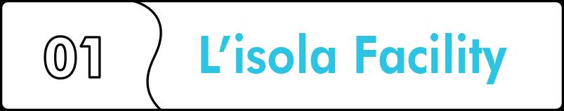 L'isola Facility